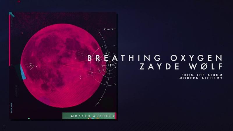 ZAYDE WOLF - BREATHING OXYGEN (Official Audio)