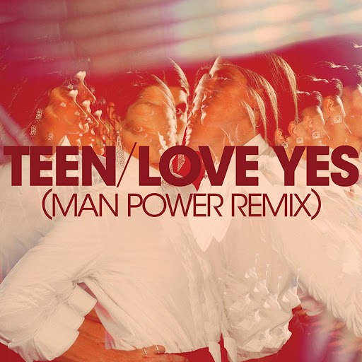 Teen альбом Love Yes (Man Power Remix)
