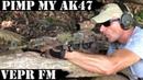 Pimp my AK47: Vepr Edition!