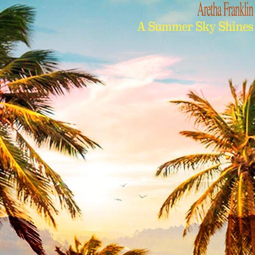 Aretha Franklin альбом A Summer Sky Shines