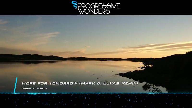 Lumidelic Skua - Hope for Tomorrow (Mark Lukas Remix) [Music Video] [Emergen