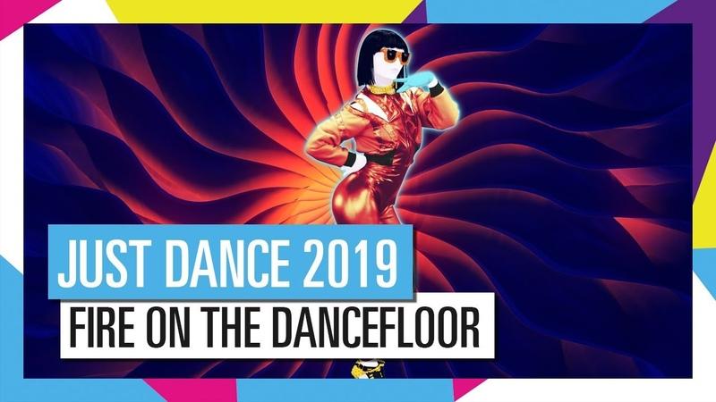 FIRE ON THE DANCEFLOOR - MICHELLE DELAMOR | JUST DANCE 2019 [OFFICIAL]