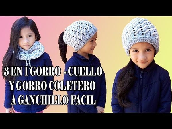 3 en 1 Gorro a crochet facil / Cuello a crochet / Gorro coletero / Ganchillo