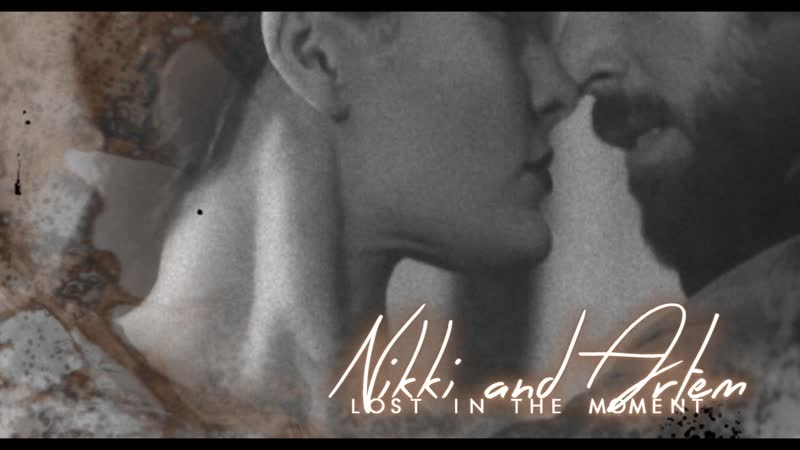 ✘ lost in the moment nikki artem