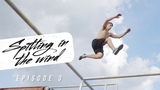 Chaos at Camp Woodward Spitting In The Wind - A Parkour Series Ep.3