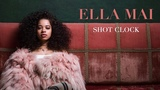 Ella Mai Shot Clock (Audio)