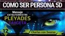 Swaruu Que Signfica ser una Persona 5D Contacto Extraterrestre Pleyadiano 12