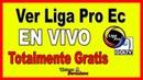 👉🥇 Como Ver Futbol Ecuatoriano en Vivo【LIGA PRO ECUADOR】▷ Totalmente Gratis ✅