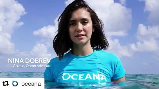 Nina Dobrev on Instagram Repost @oceana ・・・ Yesterday Oceana announced Nina Dobrev actress and ocean advocate as its newest Oceana Ambassador