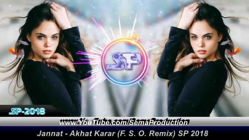 Arabic Remix - Jannat Akhat Karar (F.S.O. Remix)🔥SP 2018