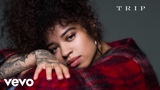 Ella Mai - Trip (Audio)