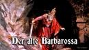Der alte Barbarossa ✠ [German folk song][ english translation]