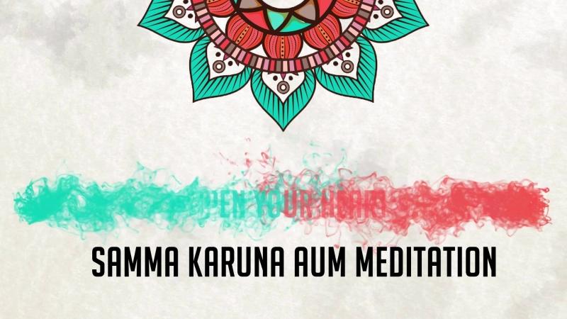 Samma Karuna AUM Meditation
