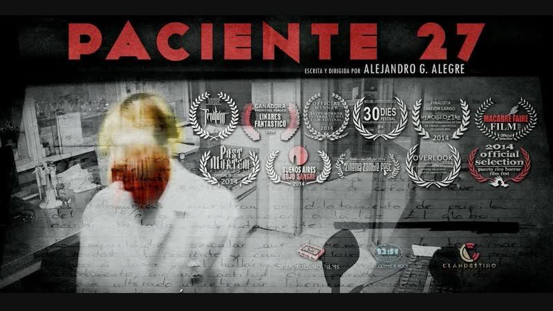 Пациент 27 / Paciente 27 (2014, Мексика, ужасы)