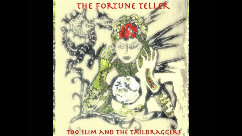 Too Slim The Taildraggers The Fortune Teller (Featuring Lauren Evans)