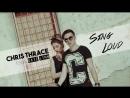 Chris Thrace feat Kate Linn Sing Loud Türkçe Çeviri Turkısh Lyrics and Englısh Lyrics