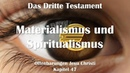 47 MATERIALISMUS SPIRITUALISMUS ❤️ DAS DRITTE TESTAMENT ❤️ Offenbarungen von Jesus Christus