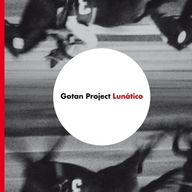 Gotan Project альбом Lunático