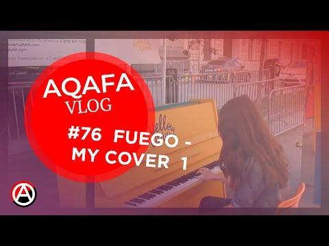 AQAFA Vlog 76 - Fuego (Eleni Foureira Eurovision 2018 Cyprus) My cover 1