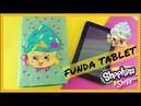 DIY FUNDA TABLET SHOPKINS LOLICRAFTS