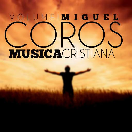 Miguel альбом Coros Musica Cristiana, Vol. 1