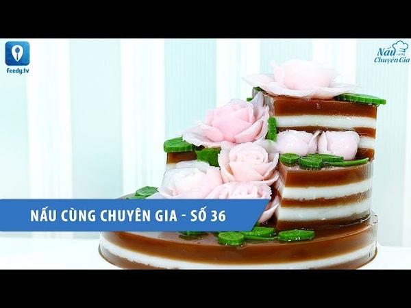 Nấu cùng chuyên gia số 36 - Hướng dẫn cách làm thạch 4D hoa nổi   Feedy TV