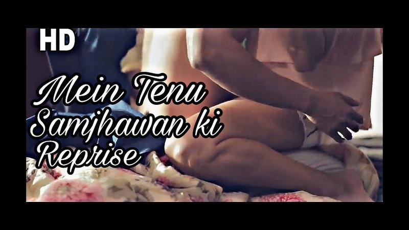 Mein Tenu Samjhawan Ki reprise | hot status Mein Tenu Samjhawan ki | new Status |