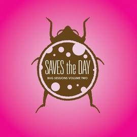 Saves The Day альбом Bug Sessions, Vol. 2