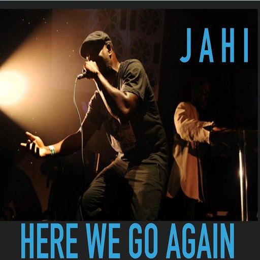 Jahi альбом Here We Go Again
