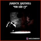 Magnetic Brothers альбом Pay Day
