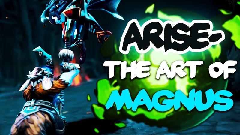 Ar1Se- The Art of Magnus - EPIC Gameplay Compilation Dota 2
