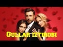 Gullar Iztirobi ( Turk seriali Uzbek Tilida)6-qism Гуллар Изтироби ( Tурк сериали Узбек тилида) 6-кисм