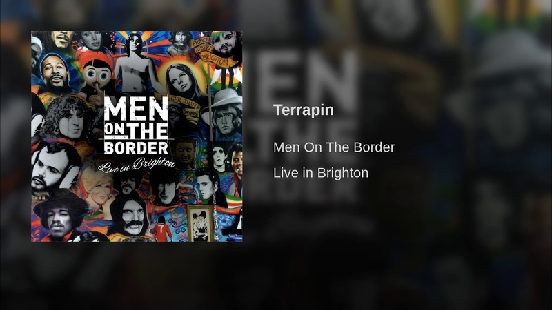 Men On The Border - Terrapin (Live in Brighton)