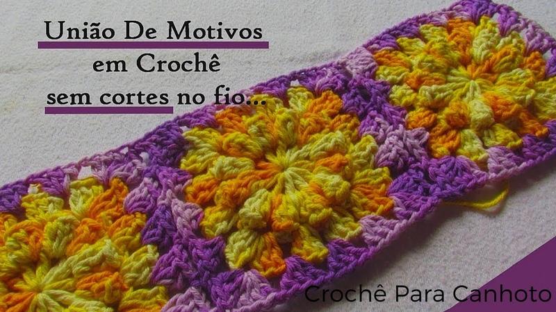 Crochê Para Canhoto Como Unir Motivos de Crochê Sem Arrematar o Fio