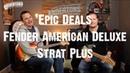 Epic Deals - Fender American Deluxe Strat Plus Blow Out!