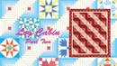 Block Party February Log Cabin Part 2
