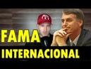 Bolsonaro INTERNACIONAL | Fama já chegou aos EUA