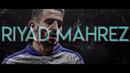 Riyad Mahrez Welcome to Manchester City CRAZY Skills Goals 2018 HD