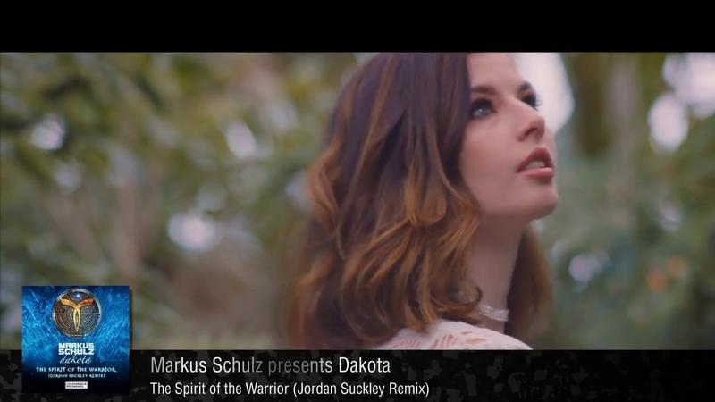 Markus Schulz presents Dakota – The Spirit of the Warrior (Jordan Suckley Remix)