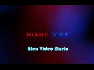 Miami vice vs. phil collins - in the air tonight  [alex video music tribute to miami vice]