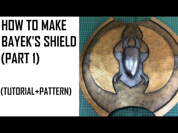 Assassin's creed origins Bayek's SHIELD. Cosplay Tutorial and Pattern (PART 1)