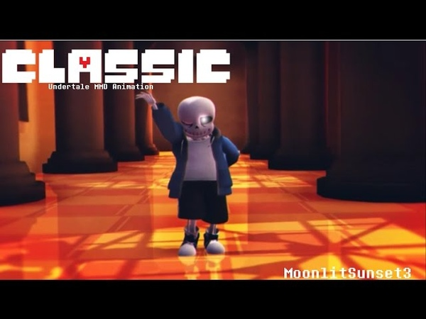 【MMD||Undertale】 SANS IS CLASSIC [HD]