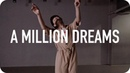 A Million Dreams - The Greatest Showman Cast / Jun Liu Choreography