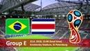 Чемпионат Мира 2018.Бразилия-Коста-Рика обзор.