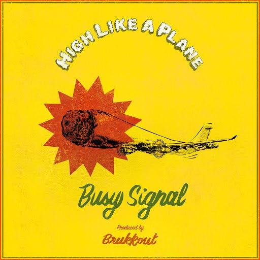Busy Signal альбом High Like a Plane