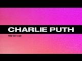 Премьера. Charlie Puth - The Way I Am (Lyric Video)