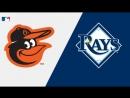 AL 07 09 18 BAL Orioles @ TB Rays 1 3