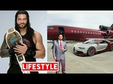 Roman Reigns Lifestyle, Net Worth, Income, House, Cars, Family, Awards, Early life &amp more
