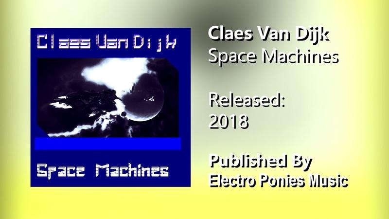 [Made by Enuze, 2018] Claes Van Dijk - Space Machines
