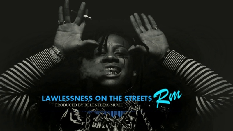 Lawlessness on the streets | Prod by RelentlessMusic